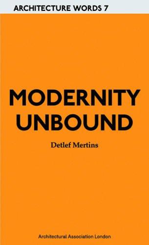 Modernity Unbound: Detlef Mertins