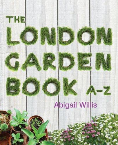 9781902910420: The London Garden Book A-Z