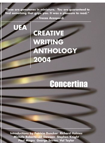 9781902913216: UEA Creative Writing Anthology 2004: Concertina