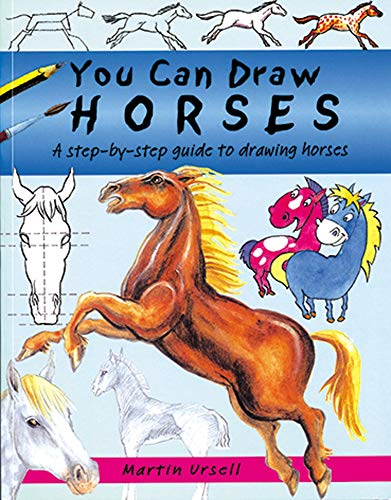 You Can Draw Horses: A Step-by-Step Guide to Drawing Horses (1902915216) by Ursell, Martin