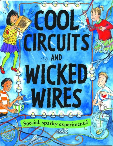 9781902915333: Cool Circuits and Wicked Wires (Gruesome Series)