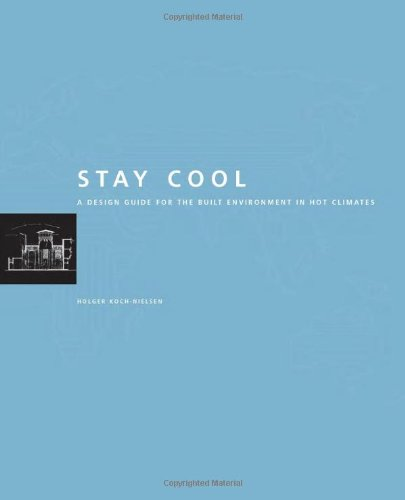 9781902916293: Stay Cool: A Design Guide for the Built Environment in Hot Climates