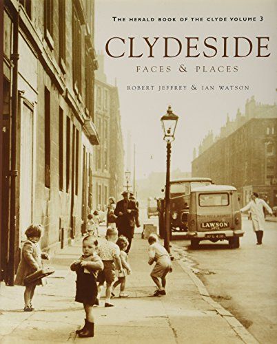 The Herald Book of the Clyde: Clydeside v. 3 (1902927141) by Jeffrey, Robert; Watson, Ian