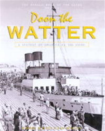"Doon the Watter: v. 2: The ""Herald"" Book of the Clyde (1902927214) by Jeffrey, Robert; Watson, Ian"