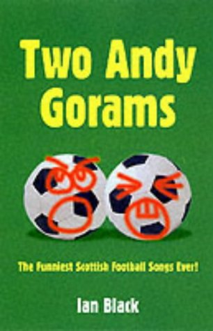 9781902927534: Two Andy Gorams: The Funniest Football Songs Ever....