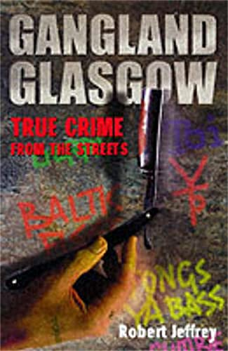 9781902927596: Gangland Glasgow: True Crime from the Streets