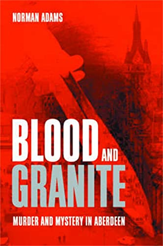 9781902927640: Blood and Granite: True Crime from Aberdeen
