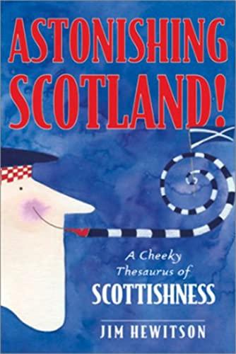 Astonishing Scotland!: Pass the Bunnet: Hewitson, Jim