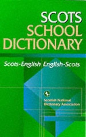 Scots School Dictionary: Scots/English - English/Scots (Scottish National Dictionary ...