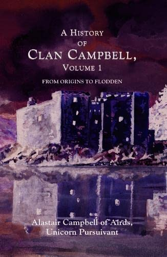 A History of Clan Campbell: CAMPBELL, ALASTAIR.
