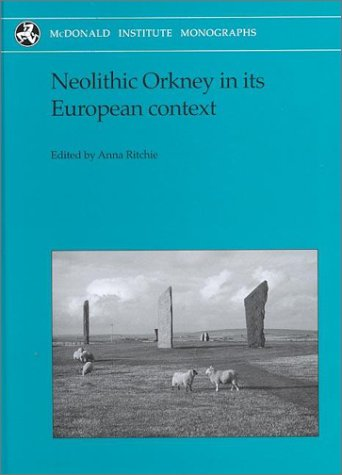 9781902937045: Neolithic Orkney in its European context (Monograph Series)