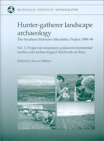 Hunter-gatherer Landscape Archaeology: The Southern Hebrides Mesolithic Project 1988-1998 (Hardback...
