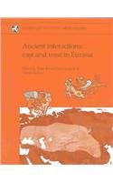 9781902937199: Ancient Interactions: East and West in Eurasia (McDonald Institute Monographs)
