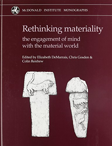 9781902937304: Rethinking Materiality: The Engagement of Mind with the Material World (Catalhoyuk Research Project): Engagement of Mind with Material World (McDonald Institute Monographs)