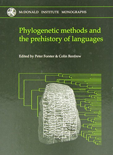 Phylogenetic methods and the prehistory of languages.: FORSTER (Peter), RENFREW (Colin) [Eds.]