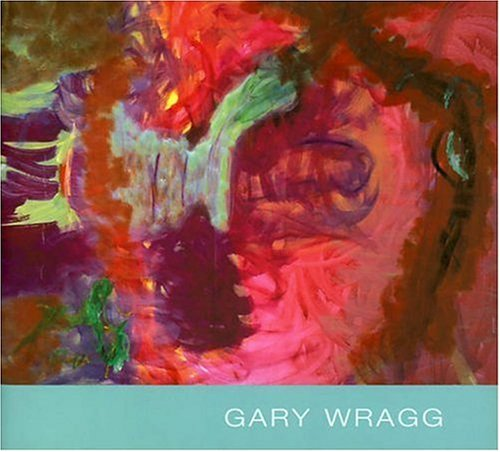 9781902945149: Gary Wragg: The Quiet Paintings