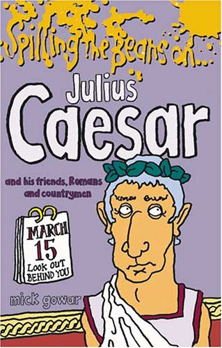 Spilling the Beans on Julius Caesar: Mick Gowar