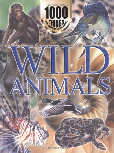 9781902947327: 1000 Things You Should Know About Wild Animals