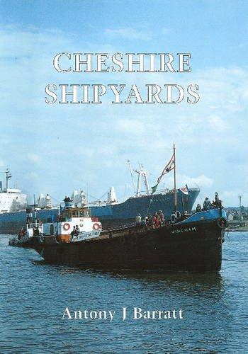 Cheshire Shipyards: Barratt, Anthony. J.