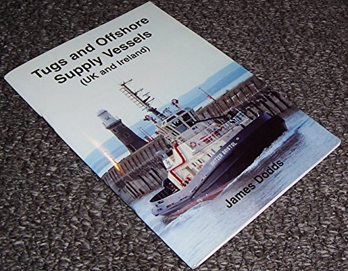 9781902953090: Tugs and Offshore Supply Vessels: UK and Ireland