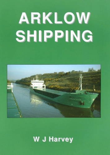 Arklow Shipping: A Group Fleet History.