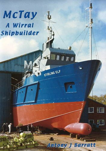 McTay: A Wirral Shipbuilder.