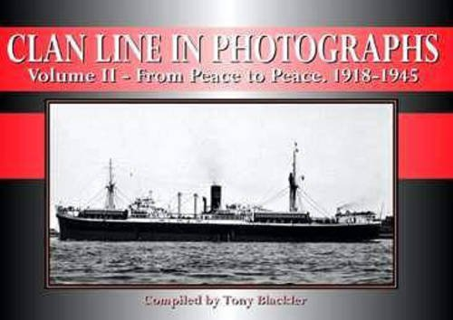 Clan Line in Photographs Volume II (2) From Peace to Peace 1918-1945