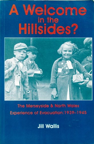 9781902964133: A Welcome in the Hillsides: The Merseyside and North Wales Experience of Evacuation, 1939-1945