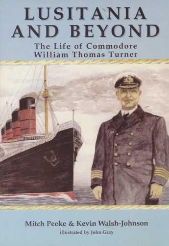 9781902964140: Lusitania and beyond: The Life of Commodore William Thomas Turner