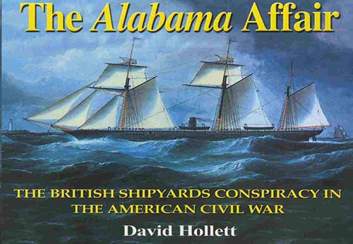 Alabama Affair, The: The British Shipyards Conspiracy in the American Civil War