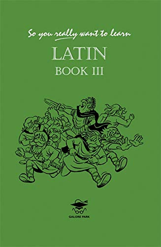9781902984025: So You Really Want to Learn Latinbook III (So You Really Want to Learn S)