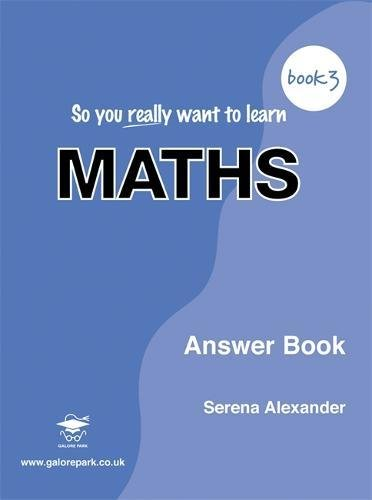 9781902984353: So You Really Want to Learn Maths Book 3: Answer Book