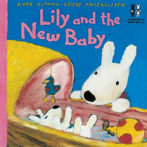 Lily and the New Baby (The Adventures of George & Lily) (9781903012512) by Gutman, Anne