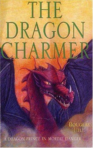Dragon Charmer, The: Hill, Douglas