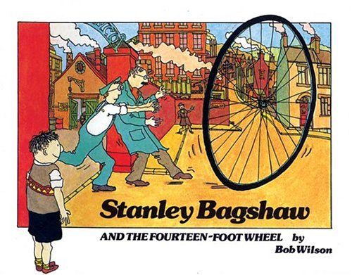 9781903015407: Stanley Bagshaw and the Fourteen Foot Wheel