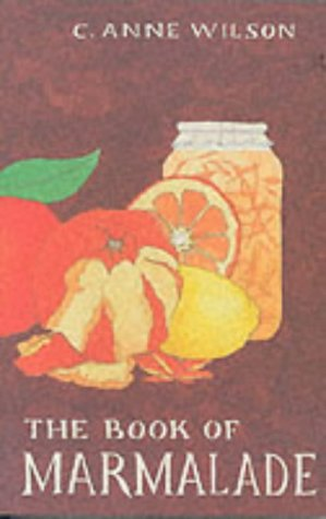 The Book of Marmalade: Wilson, C. Anne