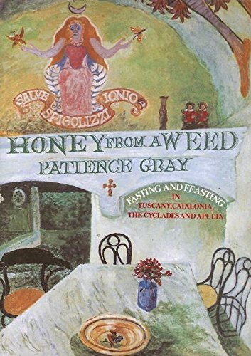 9781903018200: Honey from a Weed: Fasting and Feasting in Tuscany, Catalonia, the Cyclades and Apulia