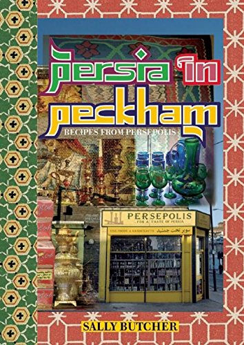 Persia in Peckham: Recipes from Persepolis: Sally Butcher