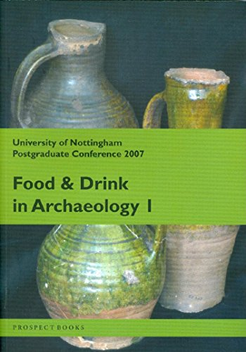 Food and Drink in Archaeology I: University of Nottingham Postgraduate Conference 2007 (Paperback)