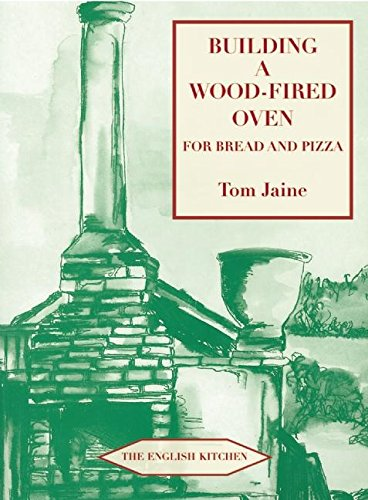 9781903018804: Building a Wood-Fired Oven for Bread and Pizza (English Kitchen)