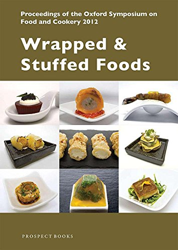 Wrapped & Stuffed Foods (Proceedings of the Oxford Symposium on Food and Cookery 2012): ...