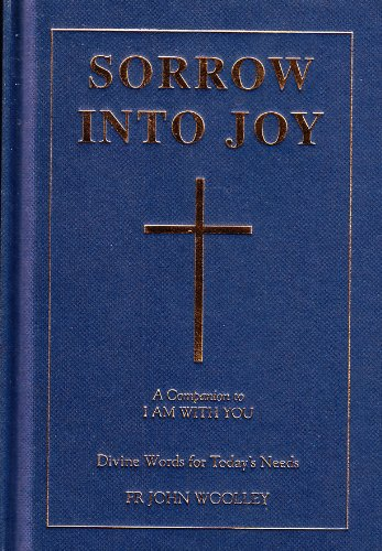 Sorrow into Joy (1903019214) by John Woolley