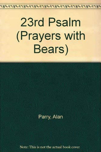 The 23rd Psalm (Prayers with Bears Series)