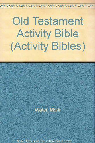 Old Testament Activity Bible (Activity Bibles) (1903019397) by Water, Mark