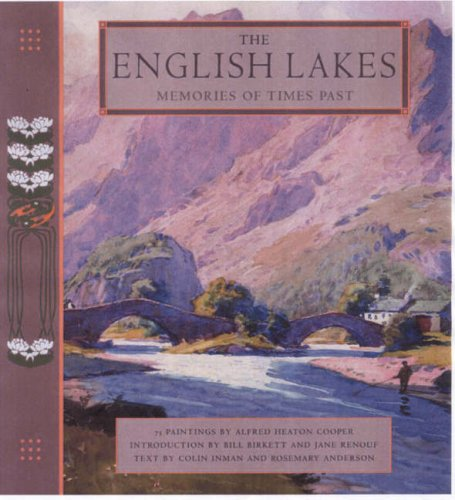 The English Lakes (Memories of Times Past): Bill Birkett, Jane Renouf, Colin Inman, Rosemary ...
