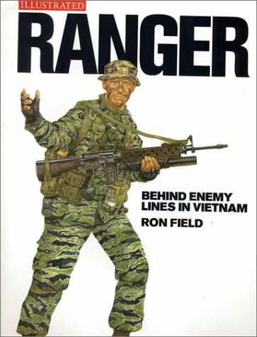 Ranger: Behind Enemy Lines in Vietnam (Military Illustrated): Ron Field