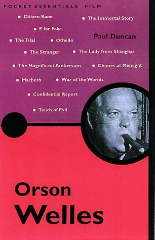 Orson Welles (Pocket Essential series): Duncan, Paul