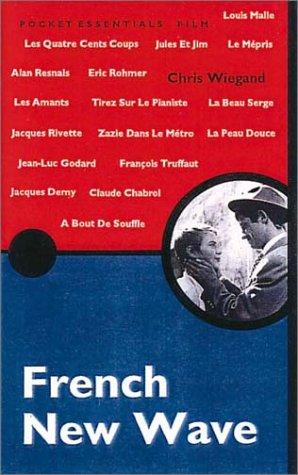 French New Wave (Pocket Essentials): Chris Wiegand