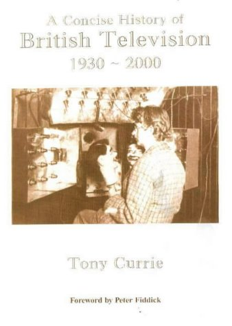 9781903053072: A Concise History of British Television, 1930-2000