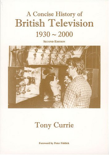 9781903053171: A Concise History of British Television, 1930-2000